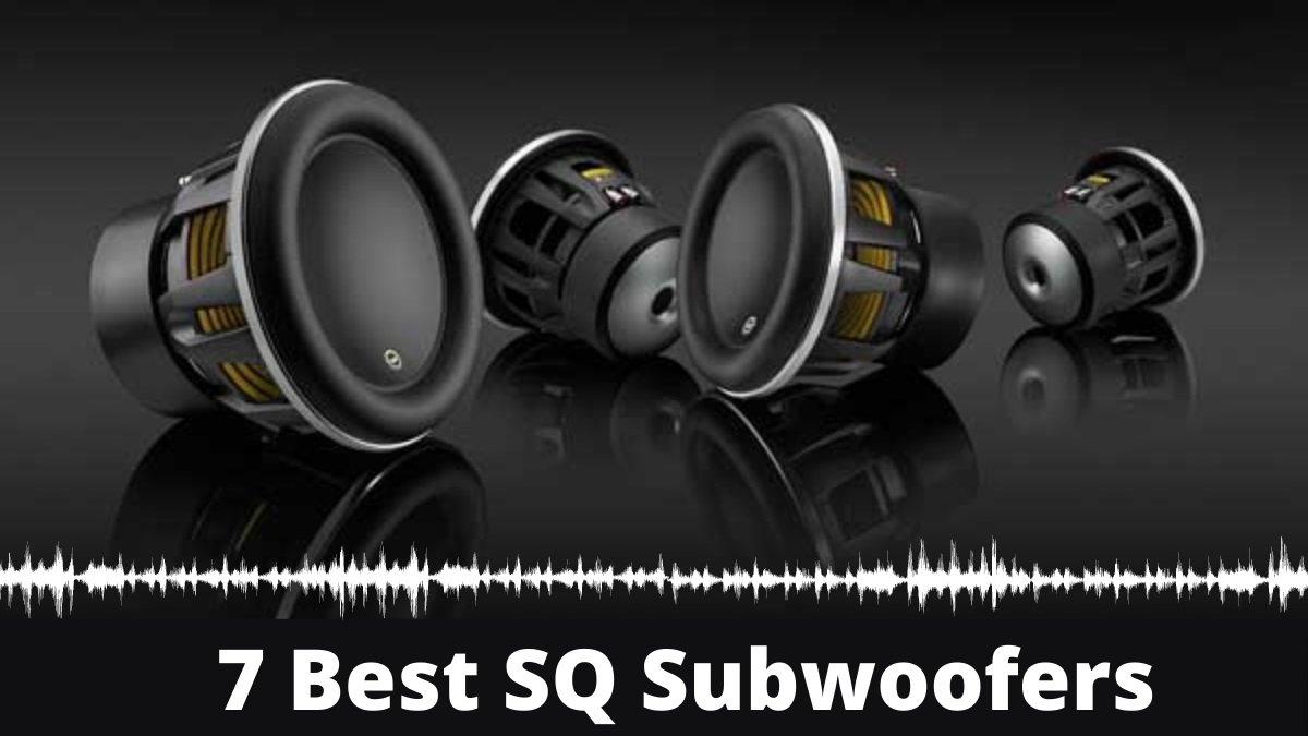 7 Best SQ Subwoofers