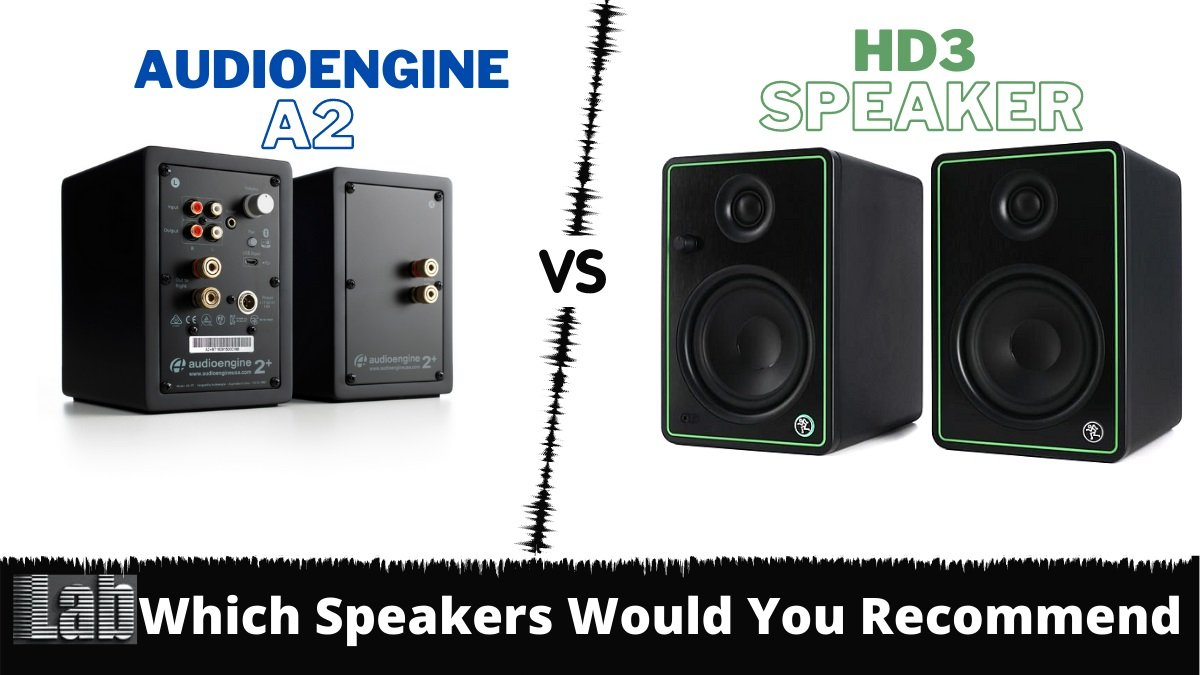 Audioengine A2+ vs HD3 Which Compact Desktop Speakers Would You Recommend