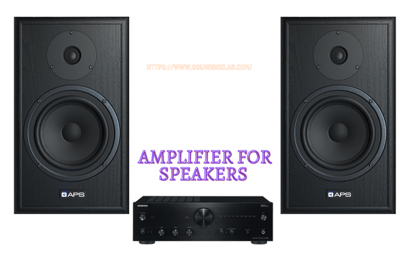 How to choose amplifier for speakers_soundboxlab.com