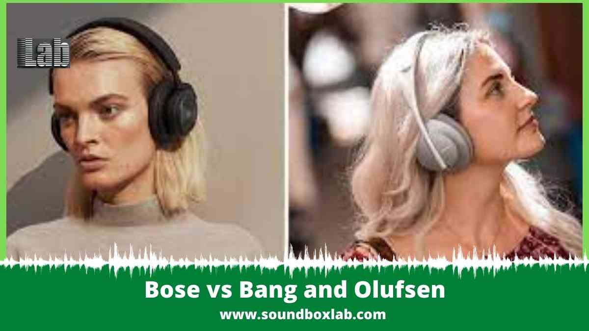 Bose vs Bang and Olufsen Model by Model Review