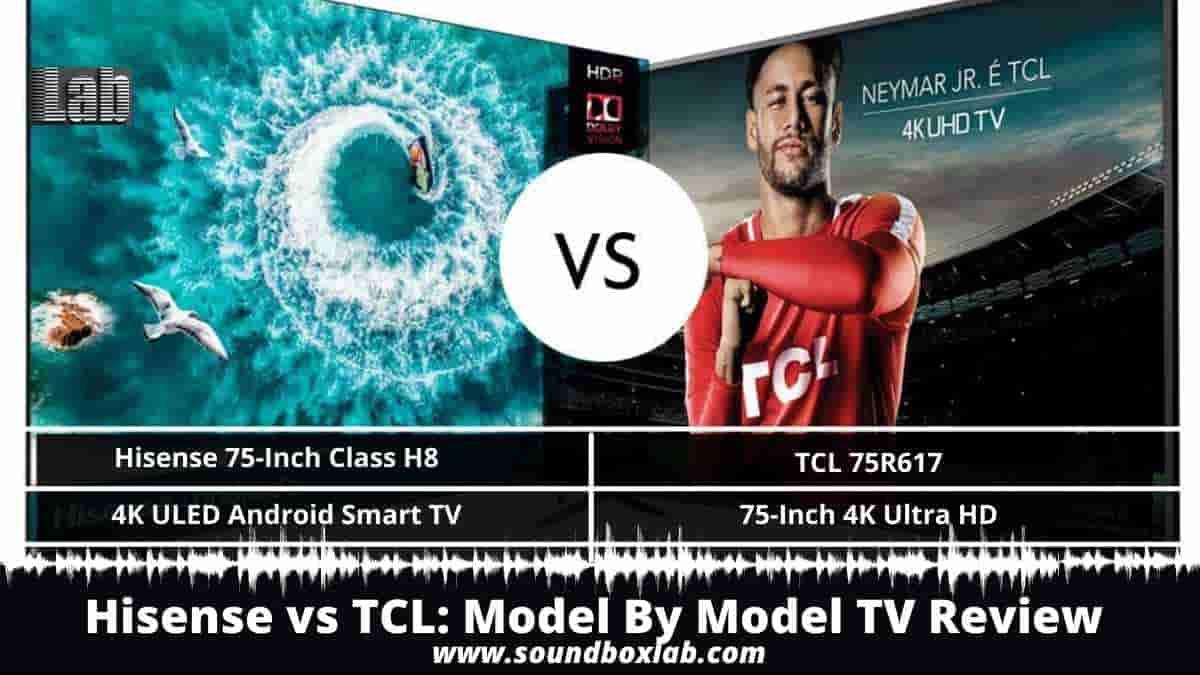Hisense TV vs TCL TV_soundboxlab.com