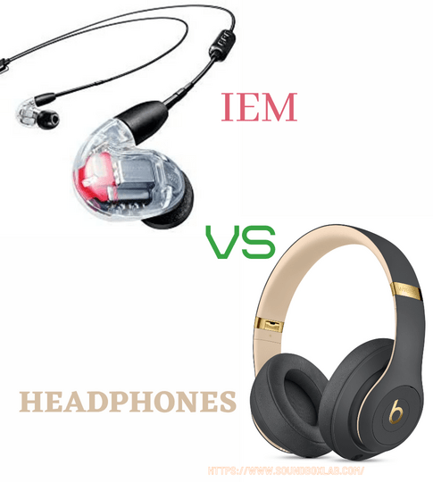 IEM vs Headphones_soundboxlab.com