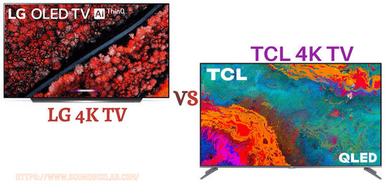 LG vs TCL 4K TV_soundboxlab.com
