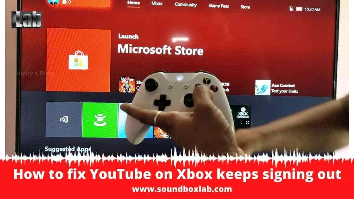 How to fix YouTube on Xbox keeps signing out_soundboxlab.com