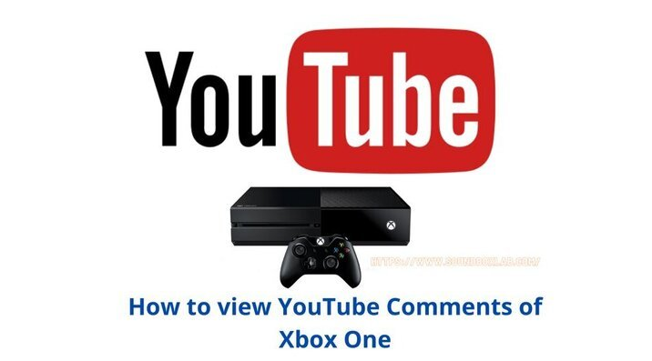 How to view YouTube Comments of Xbox One_soundboxlab.com