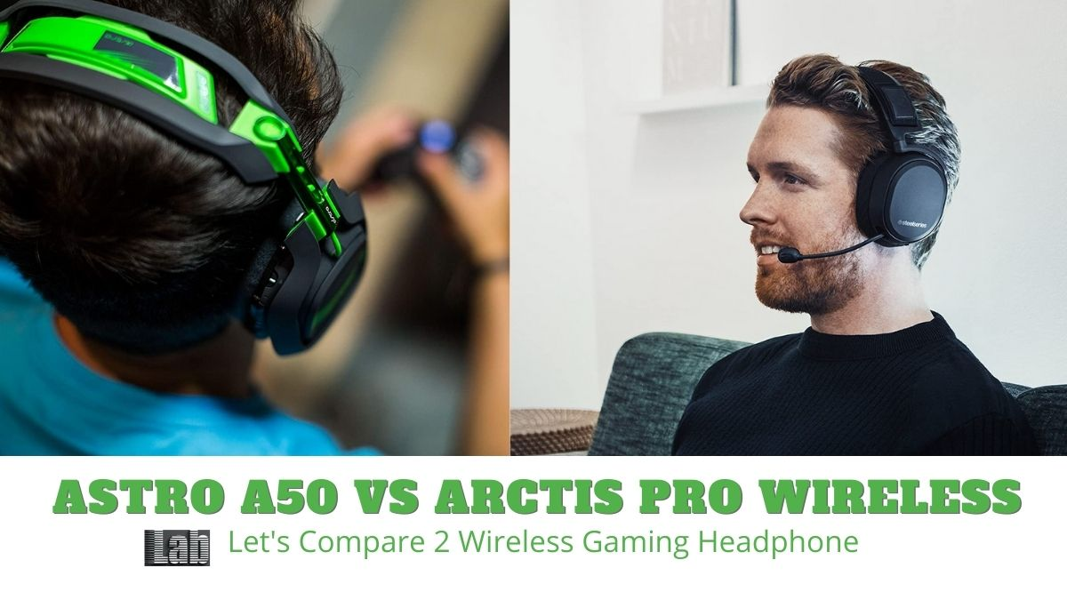 Astro a50 vs Arctis Pro Wireless