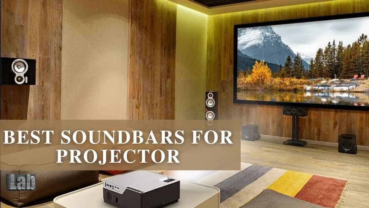 Best Soundbars for Projector