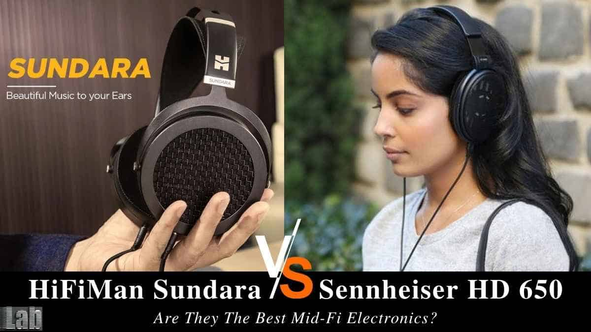 HiFiMan Sundara vs HD 650 Are They The Best Mid Fi Electronics