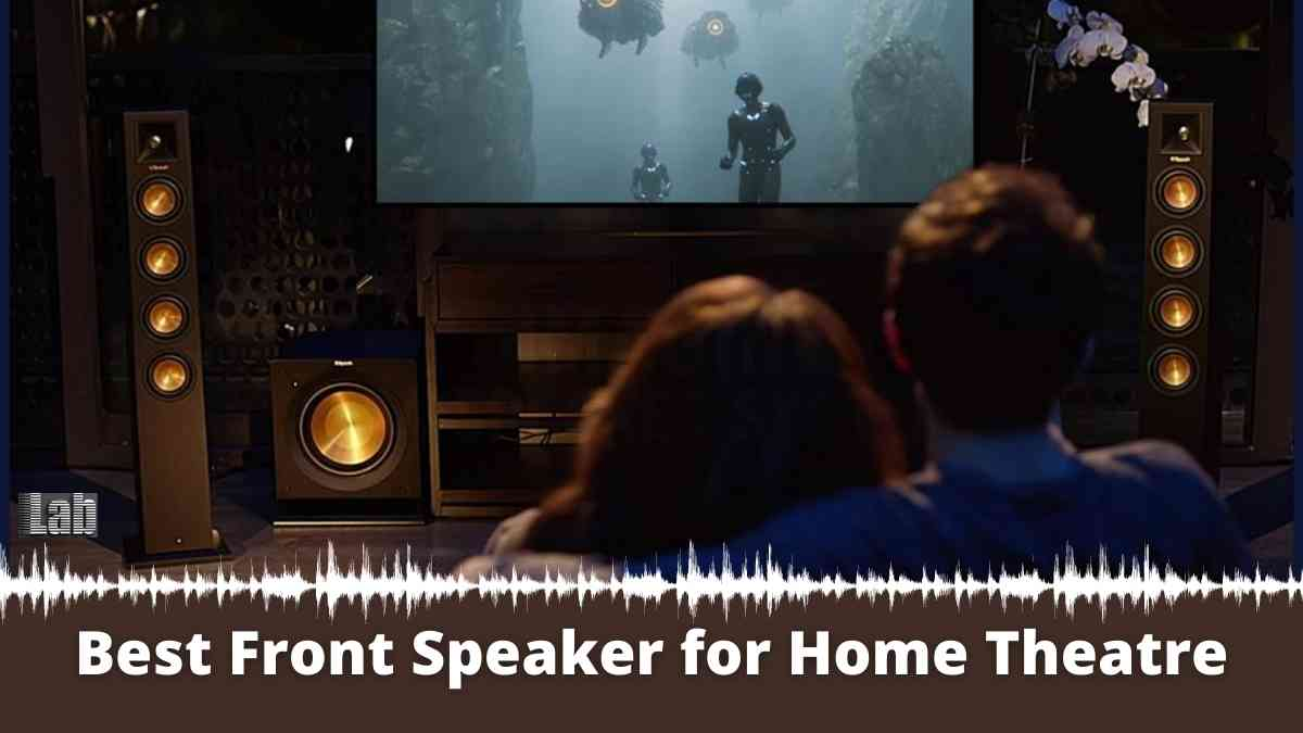 Best Front Speaker for Home Theatre