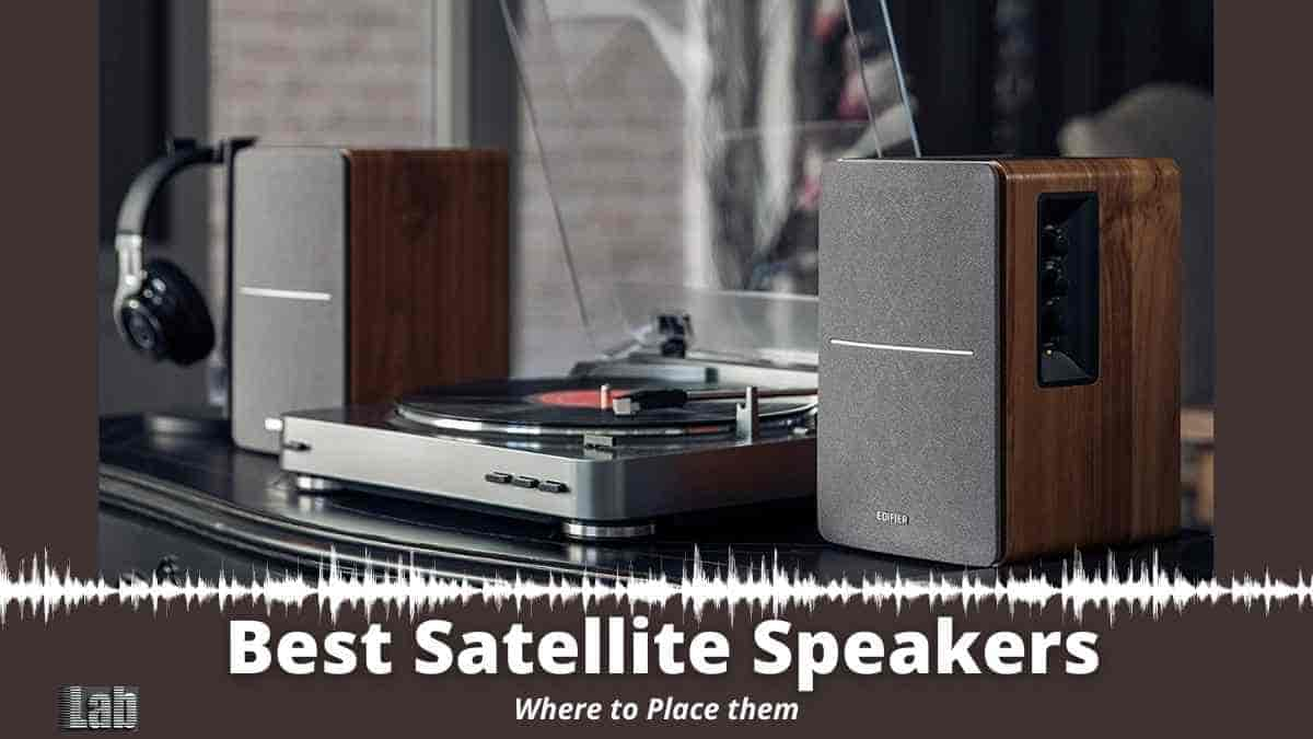 Best Satellite Speakers and Where to Place them