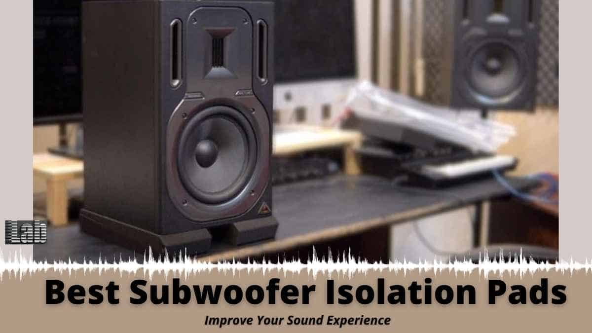 Best Subwoofer Isolation Pads to Improve Your Sound Experience
