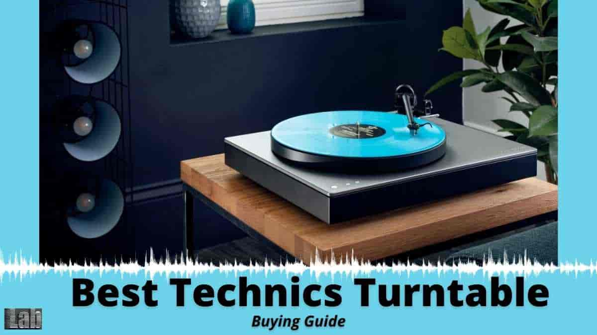 Buying Guide to The Best Technics Turntable