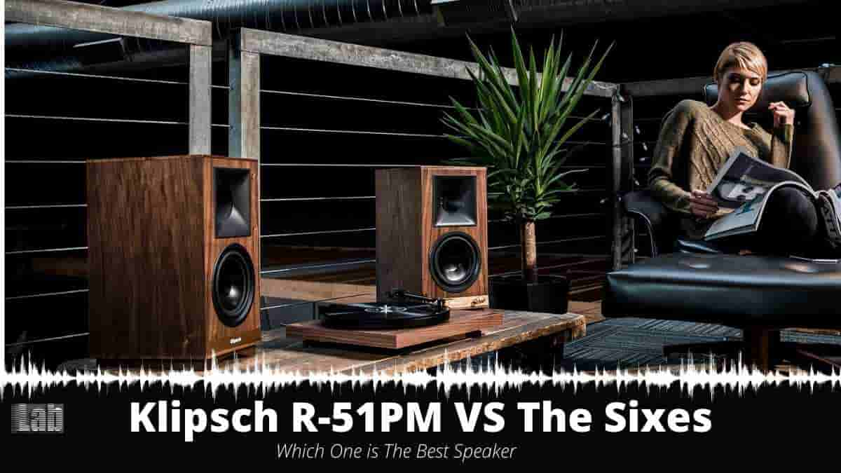 Klipsch R-51PM VS The Sixes_ Which One is The Best Speaker