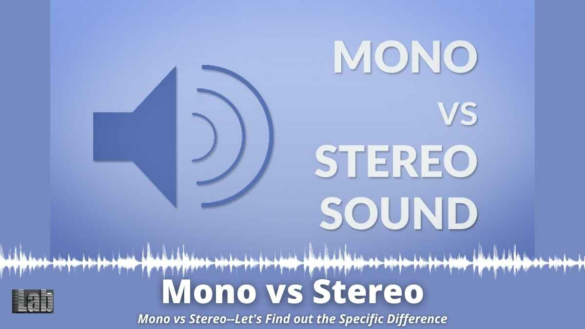Mono vs Stereo--Lets Find out the Specific Difference