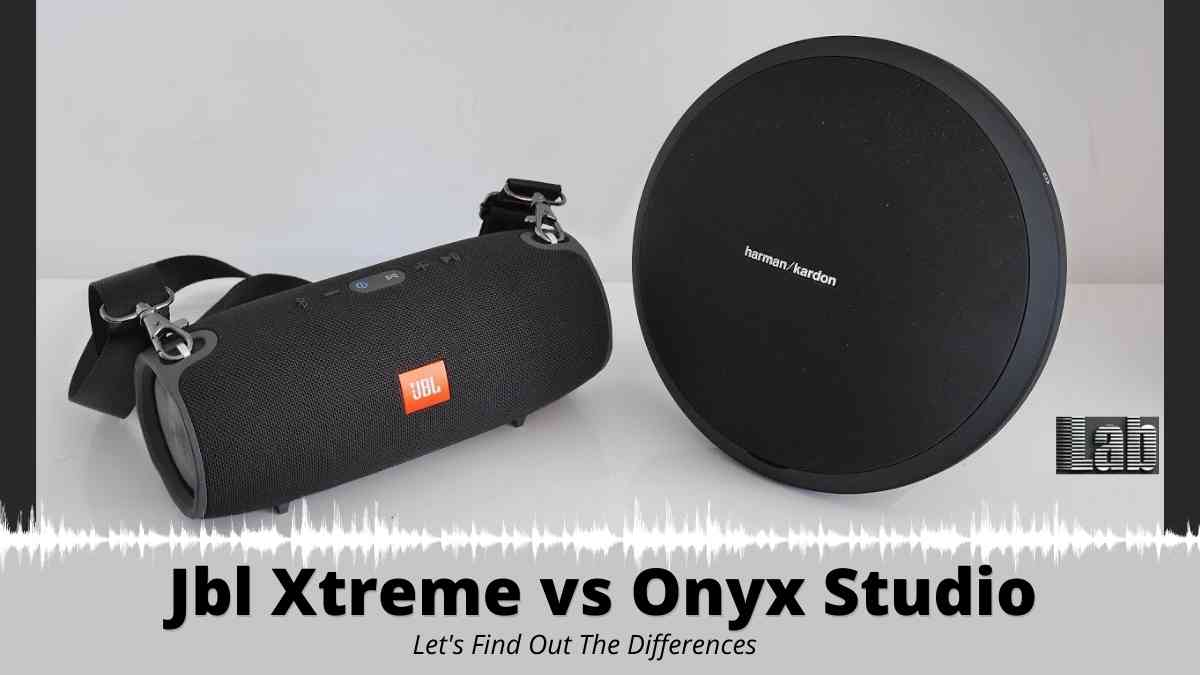 Jbl Xtreme vs Onyx Studio-Let's Find Out The Differences