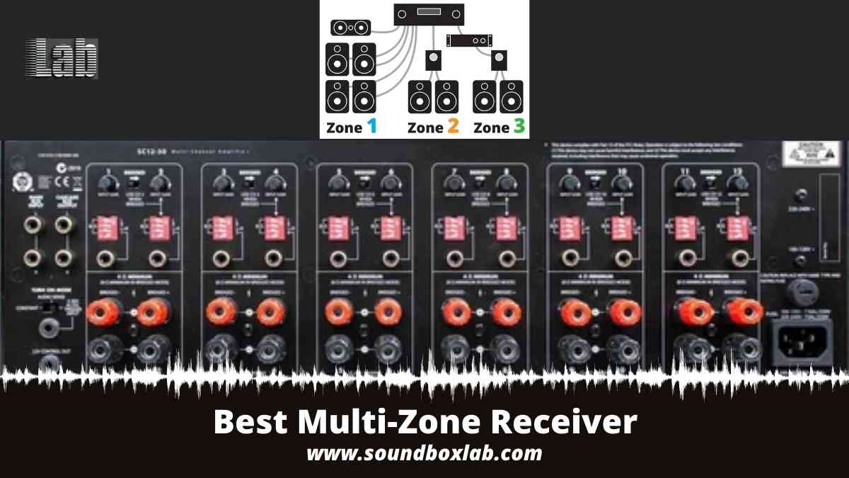 Best Multi-Zone Receiver With Multi Zone Set-up Guide for Different Model