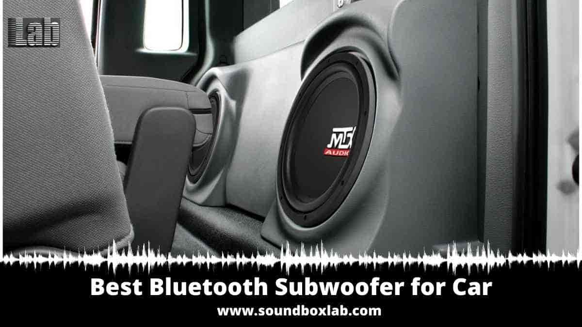 Best Bluetooth Subwoofer for Car A guide to your best BANG for the buck!