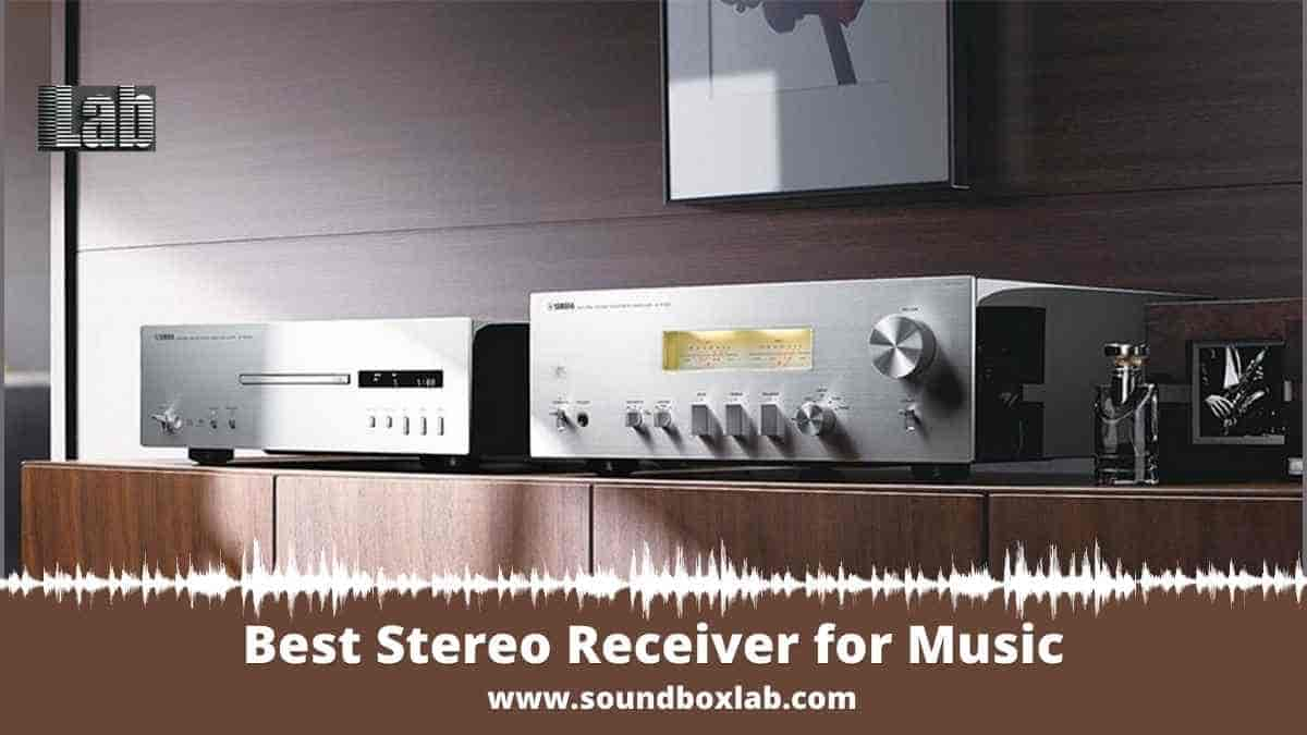Best Stereo Receiver for Music Buying and Set-up Guide