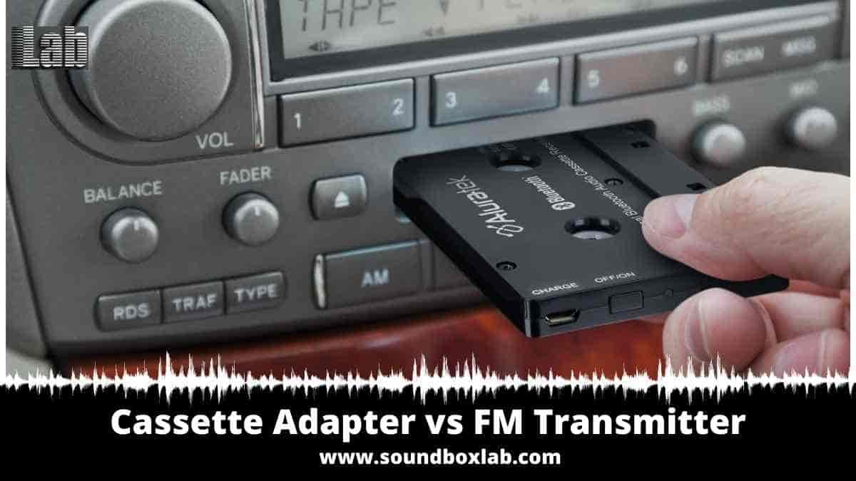 Cassette Adapter vs FM Transmitter A Review and Buying Guide