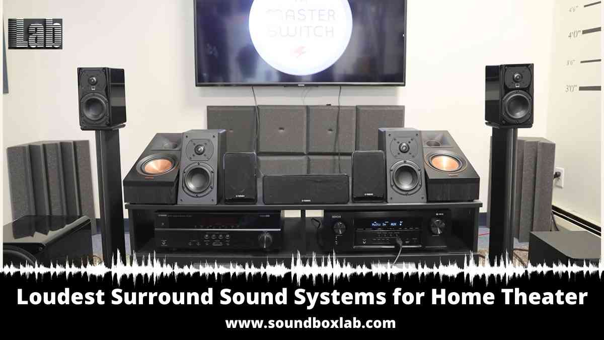 Loudest Surround Sound Systems for Home Theater