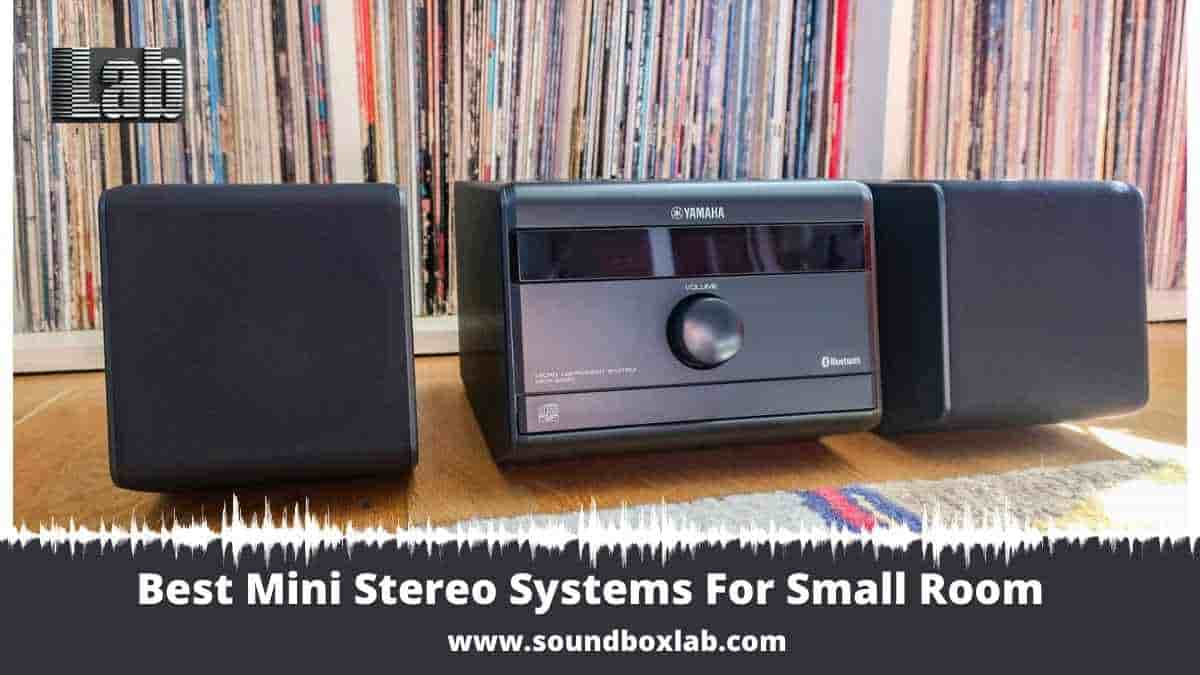 Best Mini Stereo Systems For Small Room or Personal Use A Review Guide