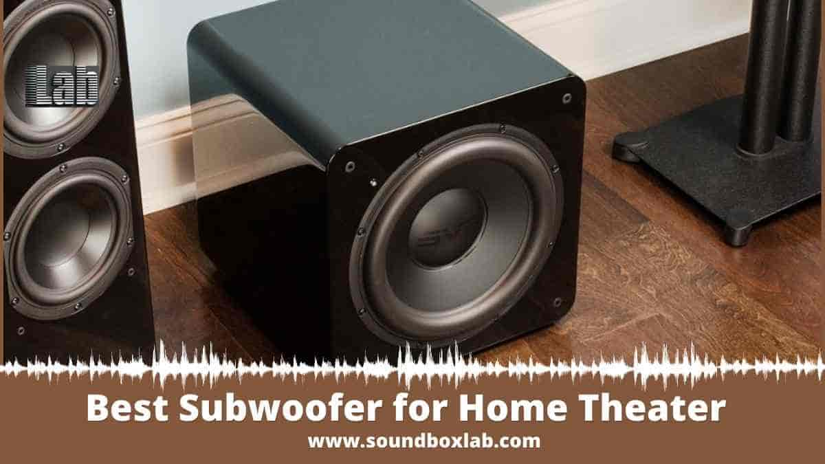 Best Subwoofer for Home Theater