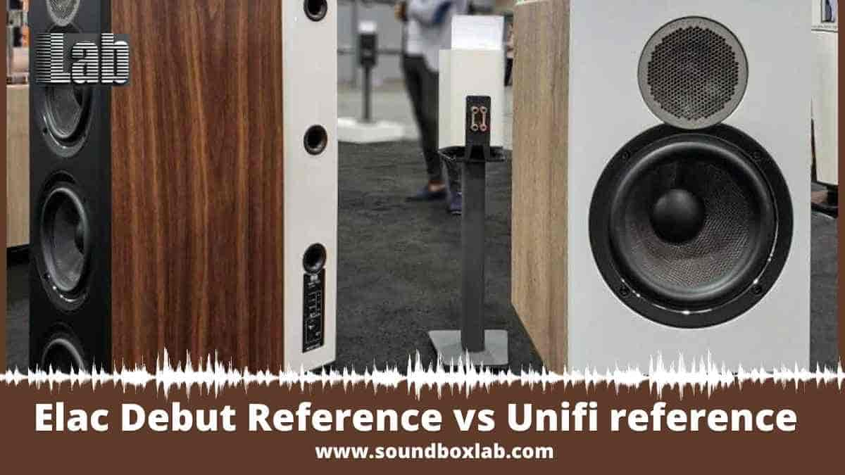 Elac Debut Reference vs Unifi reference