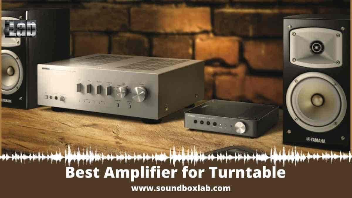 Best Amplifier for Turntable